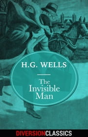 The Invisible Man (Diversion Classics) ebook by H.G. Wells