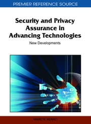Security and Privacy Assurance in Advancing Technologies - New Developments ebook by