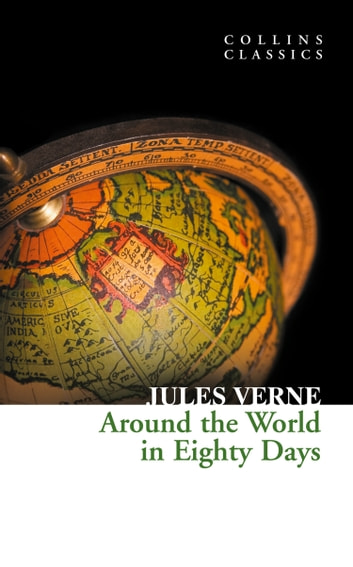 Around the World in Eighty Days (Collins Classics) ebook by Jules Verne