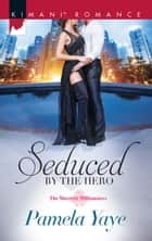 Seduced By The Hero ebook by Pamela Yaye