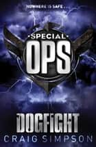 Special Operations: Dogfight ebook by Craig Simpson