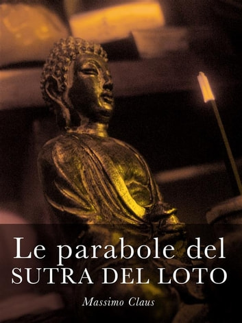 Le parabole del Sutra del Loto ebook by Massimo Claus