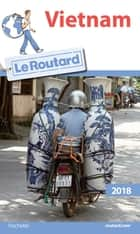 Guide du Routard Vietnam 2018 ebook by Collectif