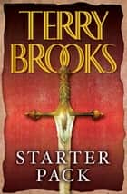 Terry Brooks Starter Pack 4-Book Bundle - The Sword of Shannara, Magic Kingdom for Sale: Sold!, Running with the Demon, Armageddon's Children ebook by Terry Brooks
