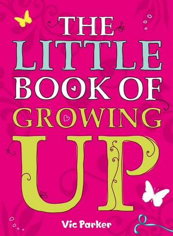 Little Book Of: Little Book of Growing Up ebook by Victoria Parker
