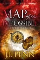 Map Of The Impossible ebook by J.F.Penn