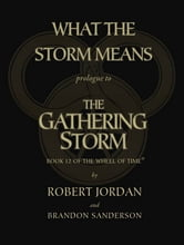What the Storm Means: Prologue to the Gathering Storm ebook by Brandon Sanderson,Robert Jordan