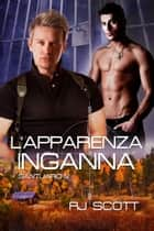 L'apparenza Inganna ebook by RJ Scott