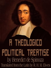 A Theologico Political Treatise ebook by Benedict de Spinoza