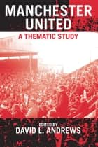 Manchester United - A Thematic Study ebook by David L. Andrews
