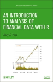 An Introduction to Analysis of Financial Data with R ebook by Ruey S. Tsay