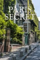 Paris secret eBook by Michel DANSEL