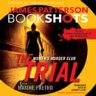 The Trial: A BookShot - A Women's Murder Club Story audiobook by James Patterson, Maxine Paetro