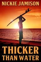 Thicker Than Water ebook by Nickie Jamison