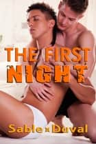 The First Night ebook by Sable Duval
