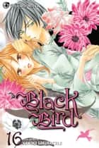 Black Bird, Vol. 16 ebook by Kanoko Sakurakouji, Kanoko Sakurakouji