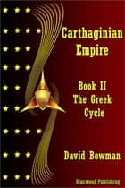 Carthaginian Empire: Book 2 - The Greek Cycle ebook by David Bowman