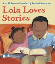 Lola Loves Stories ebook by Anna McQuinn