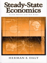 Steady-State Economics - Second Edition With New Essays ebook by Herman E. Daly