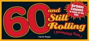 60 and Still Rolling (Downhill Fast) - Birthday Coupons to Enjoy on the Ride ebook by Patrick Regan