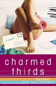 Charmed Thirds - A Jessica Darling Novel ebook by Megan McCafferty