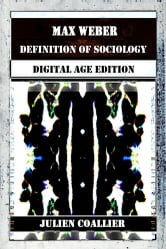 Max Weber - Definition of Sociology - Digital Age Edition ebook by Julien Coallier