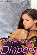 Undercover in Diapers ebook by Cindel Sabante