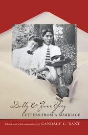 Dolly and Zane Grey - Letters from a Marriage ebook by Candace C. Kant