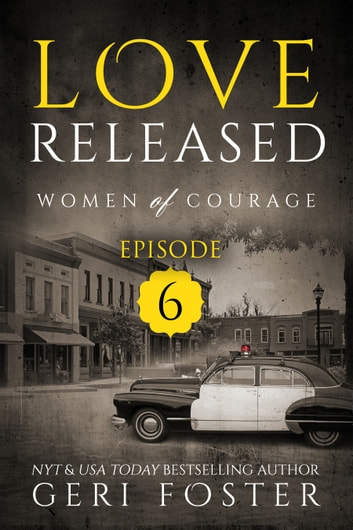Love Released: Episode Six ebook by Geri Foster