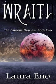 Wraith (The Carriena Oracles, Book Two) ebook by Laura Eno