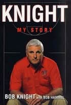 Knight ebook by Bob Knight,Bob Hammel