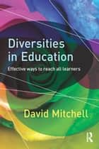 Diversities in Education - Effective ways to reach all learners ebook by David Mitchell
