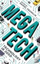 Megatech: Technology in 2050 ebook by Daniel Franklin,Daniel Franklin