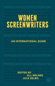 Women Screenwriters - An International Guide ebook by Jill Nelmes,Jule Selbo