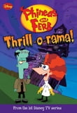 Phineas and Ferb: Thrill-o-rama!