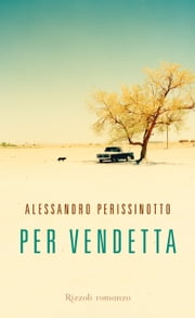 Per vendetta ebook by Alessandro Perissinotto