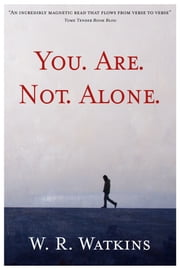 You. Are. Not. Alone. ebook by W. R. Watkins