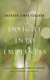 Insight into Emptiness ebook by Khensur Jampa Tegchok