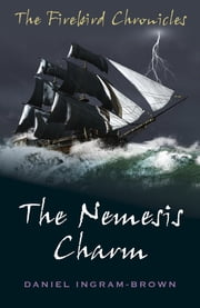 The Nemesis Charm - The Nemesis Charm ebook by Daniel Ingram-Brown