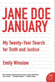 Jane Doe January - My Twenty-Year Search for Truth and Justice ebook by Emily Winslow
