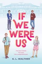 If We Were Us ebook by K. L. Walther