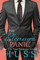 The Pleasure of Panic ebook by J.A. Huss