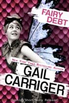 Fairy Debt ebook by Gail Carriger