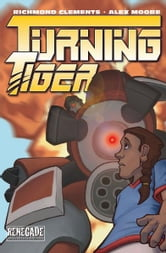 Turning Tiger [Trade] ebook by Richmond Clements, Alex Moore