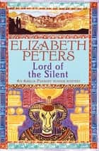 Lord of the Silent ebook by Elizabeth Peters