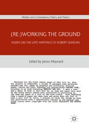 (Re:)Working the Ground - Essays on the Late Writings of Robert Duncan ebook by Kobo.Web.Store.Products.Fields.ContributorFieldViewModel