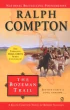 Ralph Compton the Bozeman Trail ebook by Ralph Compton, Robert Vaughan