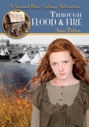 Through Flood & Fire - A Second Barr Colony Adventure ebook by Anne Patton