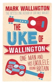 The Uke of Wallington ebook by Mark Wallington