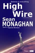 High Wire ebook by Sean Monaghan